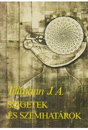 Szigetek és szemhatárok - Tillmann J. A. - Régikönyvek