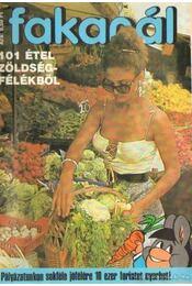 Fakanál 101 étel zöldségfélékből - Tiszai László (szerk.) - Régikönyvek