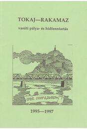 Tokaj-Rakamaz vasúti pálya- és hídfenntartás 1995-1997 - Erdei János, Képes Gábor - Régikönyvek