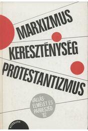 Marxizmus-kereszténység-protestantizmus - Több szerző - Régikönyvek