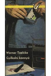 Gyilkolni könnyű - Toelcke, Werner - Régikönyvek