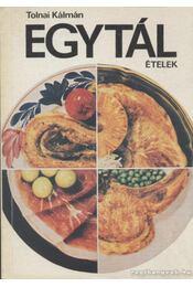 Egytálételek - Tolnai Kálmán - Régikönyvek