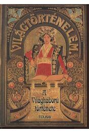 A világháboru története 1914-1917 (hasonmás kiadás) - Régikönyvek
