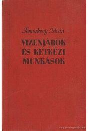 Vizenjárók és kétkezi munkások - Tömörkény István - Régikönyvek