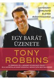Egy barát üzenete - Hatékony útmutató életed irányításához - Tony Robbins - Régikönyvek