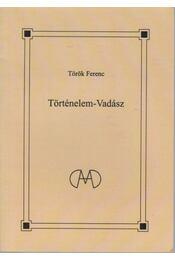 Történelem-Vadász - Török Ferenc - Régikönyvek