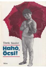 Hahó, Öcsi! - Török Sándor - Régikönyvek