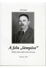"""A falu """"lámpása"""" (dedikált) - Tóth Dezső - Régikönyvek"""