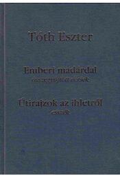Emberi madárdal / Útirajzok az ihletről - Tóth Eszter - Régikönyvek