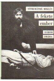 A fekete ember - Tóth-Máthé Miklós - Régikönyvek