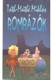 Romrázók (dedikált) - Tóth-Máthé Miklós - Régikönyvek