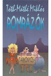 Romrázók - Tóth-Máthé Miklós - Régikönyvek