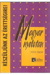 Magyar nyelvtan - Tóth Tibor - Régikönyvek