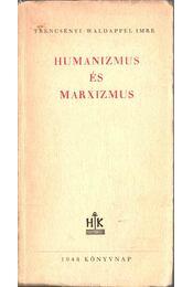 Humanizmus és marxizmus (dedikált) - Trencsényi-Waldapfel Imre - Régikönyvek