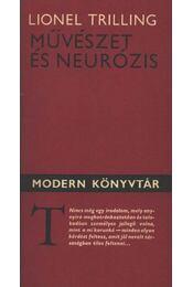 Művészet és neurózis - Trilling, Lionel - Régikönyvek