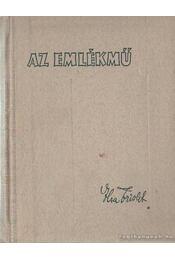 Az emlékmű - Triolet, Elsa - Régikönyvek