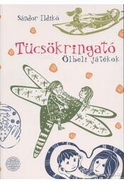 Tücsökringató - Sándor Ildikó - Régikönyvek