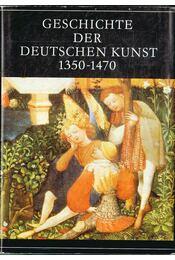 Geschichte der Deutschen Kunst 1350-1470 - Ullmann, Ernst - Régikönyvek