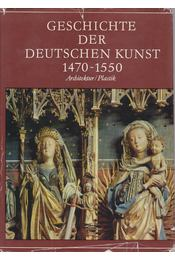 Geschichte der Deutschen Kunst 1470-1550 - Ullmann, Ernst - Régikönyvek