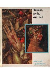 Tavasz, nyár, ősz, tél - Ullmann, Ernst - Régikönyvek