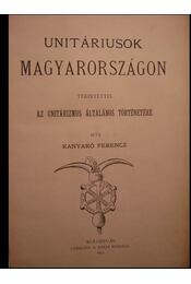 Unitáriusok Magyarországon tekintettel az unitárizmus általános történetére - Régikönyvek
