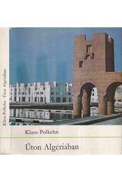 Úton Algériában - Régikönyvek