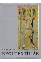 Régi textíliák - V. Ember Mária - Régikönyvek