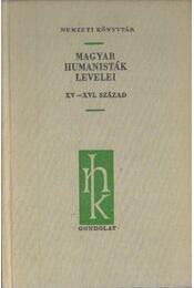 Magyar humanisták levelei XV-XVI. század (dedikált) - V. Kovács Sándor - Régikönyvek