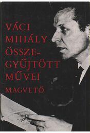 Váci Mihály összegyűjtött művei - Váci Mihály - Régikönyvek