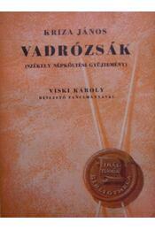 Vadrózsák I-III. (székely népköltési gyüjtemény) - Régikönyvek