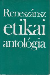 Reneszánsz etikai antológia - Vajda Mihály - Régikönyvek