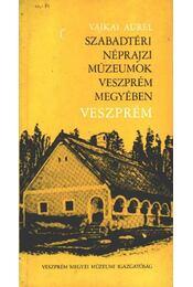Szabadtéri néprajzi múzeumok Veszprém megyében - Veszprém - Vajkai Aurél - Régikönyvek