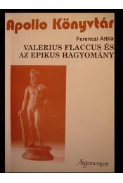 Valerius Flaccus és az epikus hagyomány - Régikönyvek