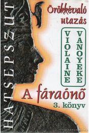 A fáraónő 3. könyv - Vanoyeke, Violaine - Régikönyvek