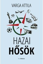 Hazai hősök - Varga Attila - Régikönyvek