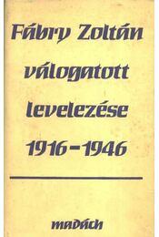 Fábry Zoltán válogatott levelezése 1916-1946 - Varga Béla, Csanda Sándor - Régikönyvek