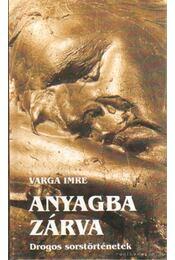 Anyagba zárva - Varga Imre - Régikönyvek