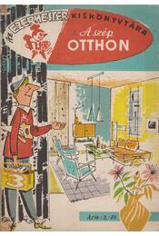 A szép otthon - Várhelyi Tamás - Régikönyvek