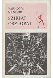 Sziriat oszlopai - Várkonyi Nándor - Régikönyvek