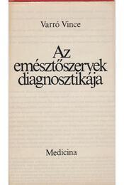 Az emésztőszervek diagnosztikája - Varró Vince - Régikönyvek
