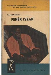 Fehér iszap - Vasconcelos, José Mauro De - Régikönyvek