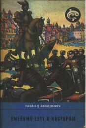 Emlékmű lett a nagyapám - Vaszilij Akszjonov - Régikönyvek