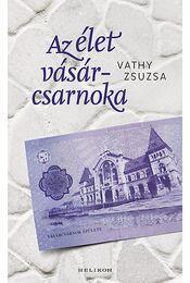 Azélet vásárcsarnoka - Vathy Zsuzsa - Régikönyvek
