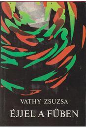 Éjjel a fűben - Vathy Zsuzsa - Régikönyvek