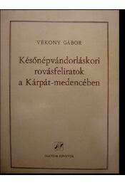 Későnépvándorláskori rovásfeliratok a Kárpát-medencében - Régikönyvek