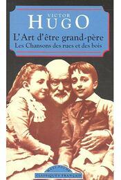 L'Art d'être grand-père – Les Chansons des rues et des bois - Victor Hugo - Régikönyvek