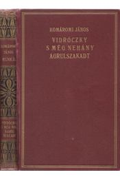 Vidróczky s még néhány ágrulszakadt - Régikönyvek