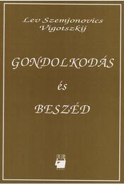 Gondolkodás és beszéd - Vigotszkij, Lev Szemjonovics - Régikönyvek