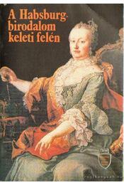 A Habsburg-birodalom keleti felén - Vikol Katalin - Régikönyvek