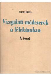 Vizsgálati módszerek a lélektanban - A teszt - Vincze László - Régikönyvek